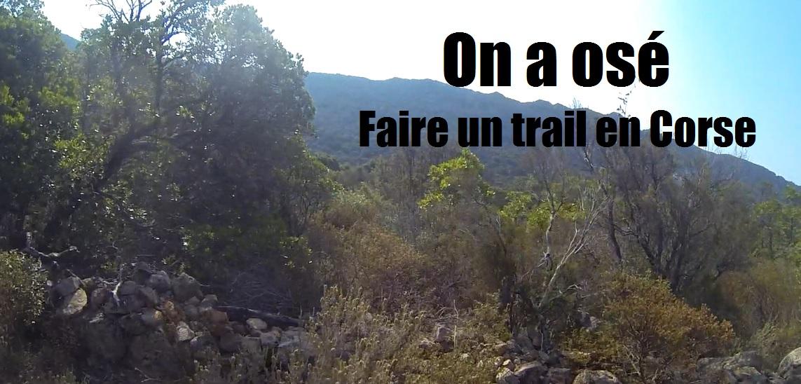 On a osé, faire un trail enCorse