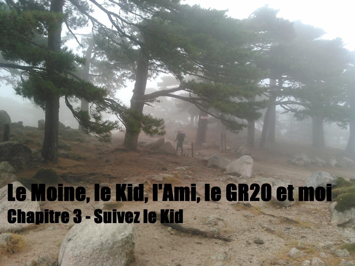 Le Moine, le Kid, l'Ami, le GR20 et moi Chapitre 3-Suivez leKid
